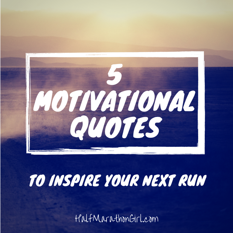 5 Motivating Quotes for Runners